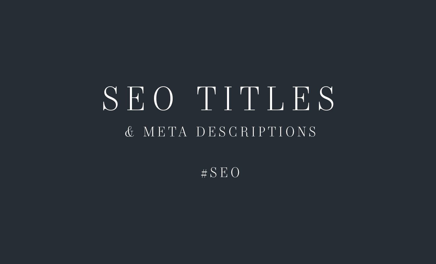 SEO titles and meta descriptions in Showit and WordPress - Moreno Collective